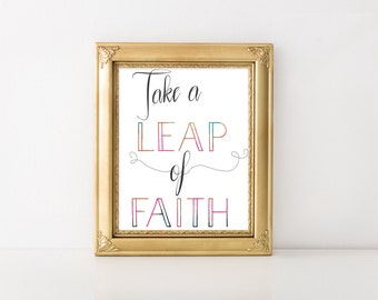 Take a Leap of Faith -Printable Quote, Affirmation, Printable Intention, Wall Art, Printable Gift, Mindfulness, Motivational Quote