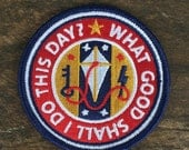 What Good Shall I Do This Day Iron-On Patch