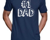 Number 1 Dad T Shirt Fathers Day tee - American Apparel Tshirt - XS S M L XL XXL ( Color Options)