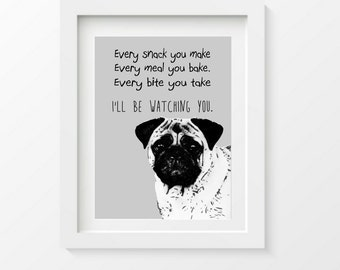 Funny Pug Art Print, dog lover gift, modern dog quote artwork, song lyric
