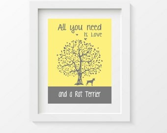 Rat Terrier Art Print, All You Need Is Love And A Rat Terrier Dog, Tree, Modern Wall Decor