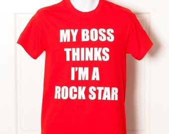 Red and White Random Tshirt - My Boss Thinks I'm A Rockstar - S