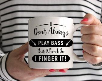 I Don't Always Play Bass, But When I Do I Finger It! Mug