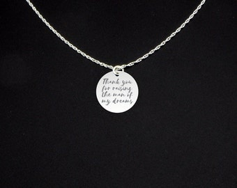 Thank You for Raising the Man of My Dreams Necklace - Mother of Groom Gift