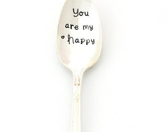You Are My Happy. Hand stamped spoon. Engraved vintage silverware by Milk & Honey.