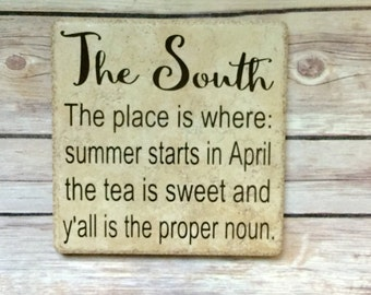 The south, living in the south, southern saying, home sweet home, southern decor, funny quote about the south