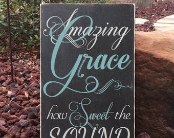 "Amazing Grace how Sweet the Sound Sign, Amazing Grace Hymn Sign, Scripture Sign - 12"" x 19"" SignsbyDenise"