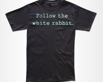 Follow the White Rabbit T Shirt - Graphic Tees For Men & Women
