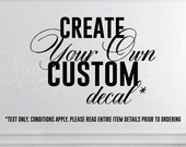 Create Your Own Wall Decal | Design Your Own Decal | Text Only | Custom Made Vinyl Wall Graphics | Custom Decal | Personalized Decal | USA