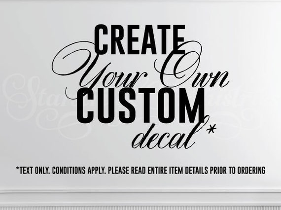 Create Your Own Wall Decal Design Your Own Decal Text Only - Make your own decal for walls