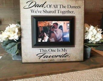 Father Daughter Dance Frame  ~ Thank You Gift From Bride ~Personalized Wedding Frame ~Of All The Dances...This One is My Favorite
