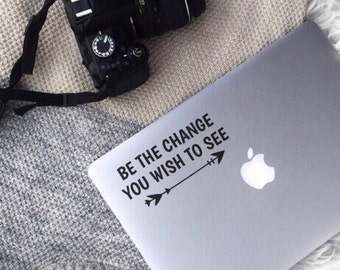 Be The Change You Wish To See, Laptop Stickers, Laptop Decal, Macbook Decal, Car Decal, Vinyl Decal