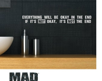 wall sticker wall decal   Everything will be okay in the end. If it's not okay, it's not the end.