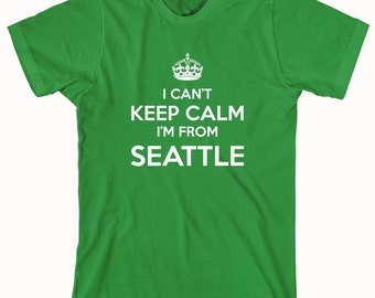 I Can't Keep Calm I'm From Seattle Shirt, football, baseball, soccer, basketball, funny Seattle shirt - ID: 434