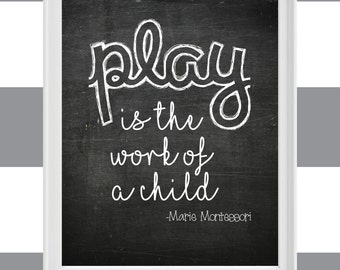 "Printable 8x10 Print ""Play is the Work of a Child"" Quote"