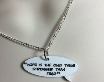 "hope is the only thing stronger than fear""..quote necklace from 'The Hunger Games"""