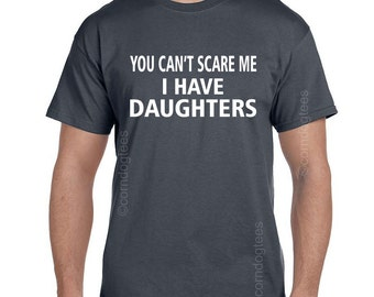 Fathers Day Gift from Wife Fathers Day Gift from Baby Girl Fathers Day Gift from Daughter Husband Gift You Can't Scare Me I have Daughters