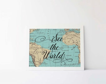 World Map art print, See The World, Vintage Map, Wanderlust Print, Instant Download, Travel Quote, Travel Inspiration, Wanderlust, Travel