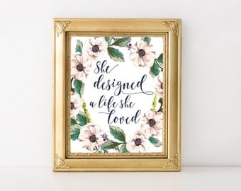 Inspirational Wall Art - Feminine Wall Art - Inspirational Print - She designed a life she loved - Floral Art - Floral Print - Spring Decor