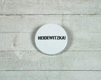 HEIDEWITZKA!  - badge 3,8 cm