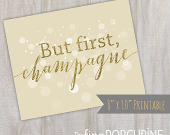 """New Year's Eve, But First Champagne, """"But first, champagne"""", champagne sign, wedding signs, party decor, gold glitter sign"""