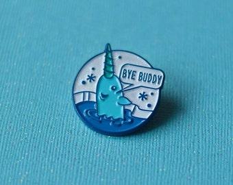Bye Buddy Narwhal Enamel Pin, Christmas Pin, Elf Movie Pin, Narwhal Pin, Christmas Gift, Lapel Pin