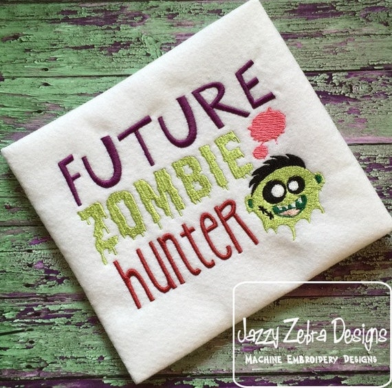Future Zombie Hunter Saying Embroidery Design - zombie Embroidery Design - Halloween Embroidery Design - saying Embroidery Design
