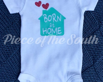 Born at home bodysuit shirt
