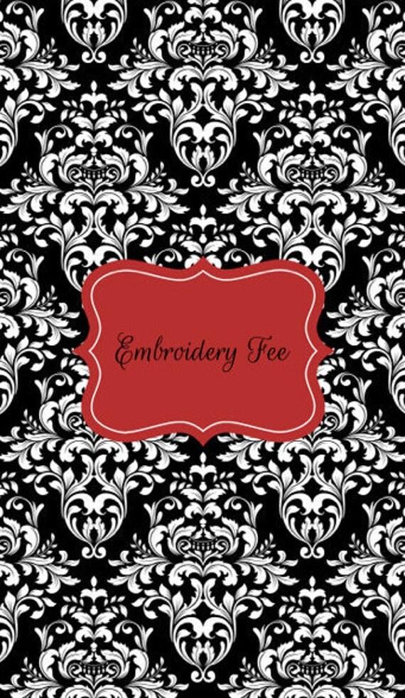 Embroidery/Monogram & Applique Fee