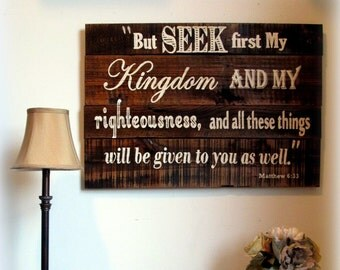 Scripture Reclaimed Wood Christian Sign - Seek First the Kingdom, Matthew 6:33, Full Scripture