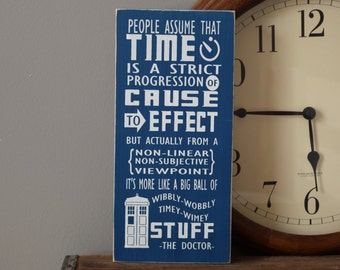 "Doctor Who Quote: ""Big Ball of Wibbly-Wobbly Timey-Wimey Stuff"" 12"" x 5.5""  Wooden Sign Dr. Who"