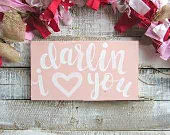Valentine's Day Decor // Hand-Lettered Wood Sign // Darlin' I Love You