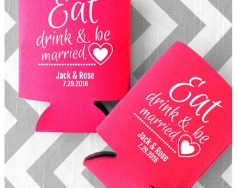 Eat Drink & be Married Wedding Can Coolers - Fun and Free Wedding Can Cozie Designs - Free Shipping (43)