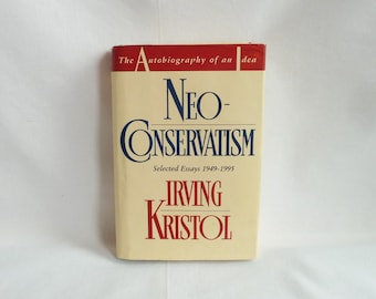 1995 Neo-Conservatism: The Autobiography of an Idea - Selected Essays 1949-1995 - Irving Kristol - Vintage History Book