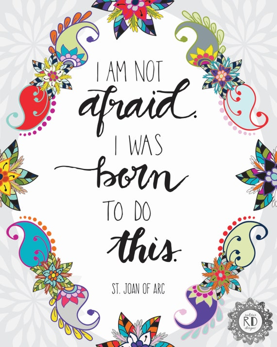 Catholic PRINTABLE * I Am Not Afraid Joan of Arc Hand Lettered Paisley 8x10 Inspirational Christian Print