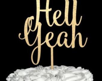 Hell Yeah Cake Topper, Cake Topper Wedding, Custom Cake Topper, Wedding Cake Topper, Cake Topper, Hell Yeah, Funny Wedding Cake Topper