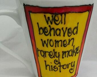 Well Behaved Women Coffee Mug - Medium