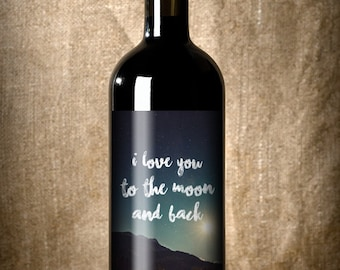 Valentine's Day - Love you to the moon and back - custom wine label - valentine gift
