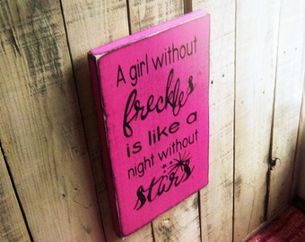 Inspirational Sign For Girls, Custom Wooden Sign, Girls Bedroom Decor, A girl without freckles is like a night without stars,Quotes on Sign