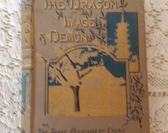 The Dragon, Image, and Demon by Rev. DeBose, 1887, Armstrong and Son, New York