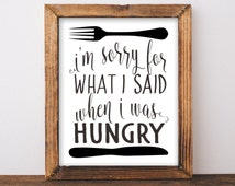 """Funny Saying Printable """"I'm Sorry for What I Said When I Was Hungry."""" Art Print digital Instant Download kitchen wall art decor fork knife"""