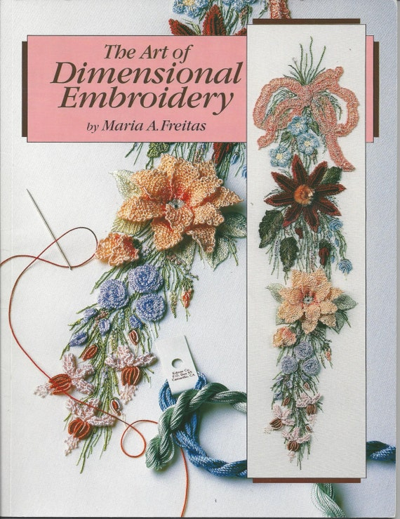 The art of dimensional embroidery book by maria a freitas