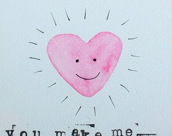 You Make Me Smile Original Watercolor + Ink