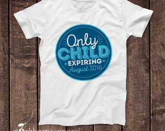 Only Child Expiring Shirt - Im Going to be a Big Brother T shirt - Pregnancy Reveal Shirt - Photo Props - Big Sister Reveal Baby Bodysuit