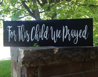 "For This Child We Prayed,Wood Sign,Nursery Decor,Inspirational,Boy,Girl,Bedroom Decor,Prayer,Christian Sign,DAWNSPAINTING,7""x 24"""