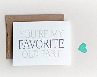 Funny Birthday Card | Happy Birthday Old Fart | You're my Favorite | Old Fart | Birthday Card | Birthday Fart Card | humorous | Funny Card