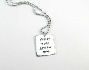 Follow Your Arrow Necklace Inspirational Quote Jewelry Hand Stamped Necklace Aluminum Ball Chain Necklace Hammered Texture Square Pendant