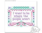 I want to be where the people aren't. Modern art deco inspired Cross Stitch Pattern. Digital Download PDF.