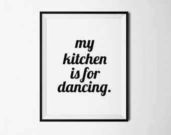 Kitchen print, Kitchen decor, Kitchen printable, Kitchen art, Kitchen printable, Kitchen printables, Kitchen prints, Kitchen dancing
