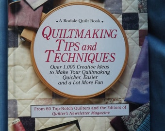 Rodale Quiltmaking Tips and Techniques, Creative Ideas, Editors of Quilter's Newsletter Magazine, 1994, Quilting Encyclopedia, Like New